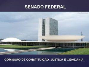 SENADO FEDERAL COMISSO DE CONSTITUIO JUSTIA E CIDADANIA