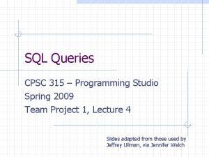 SQL Queries CPSC 315 Programming Studio Spring 2009