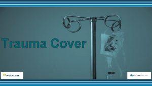 Trauma Cover Trauma Cover provides a lump sum