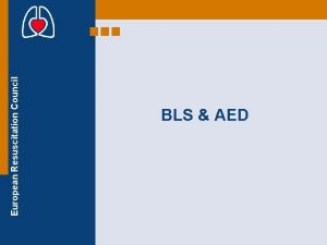 European Resuscitation Council BLS AED European Resuscitation Council