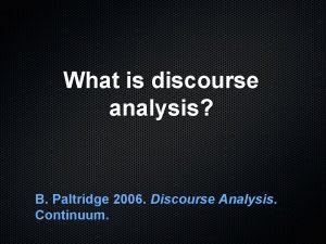 What is discourse analysis B Paltridge 2006 Discourse