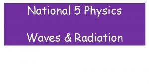 National 5 Physics Waves Radiation True or False