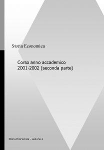 Storia Economica Corso anno accademico 2001 2002 seconda