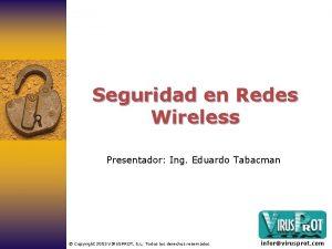 Seguridad en Redes Wireless Presentador Ing Eduardo Tabacman