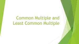 Common Multiple and Least Common Multiple 1 Frog