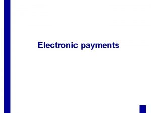 Electronic payments Outline credit card payments over the