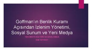 Goffmann Benlik Kuram Asndan zlenim Ynetimi Sosyal Sunum