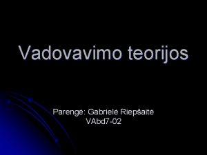 Vadovavimo teorijos Pareng Gabriel Riepait VAbd 7 02