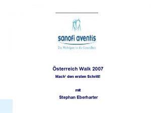 sterreich Walk 2007 Mach den ersten Schritt mit