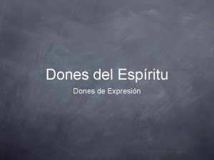 Dones del Espritu Dones de Expresin Texto 1