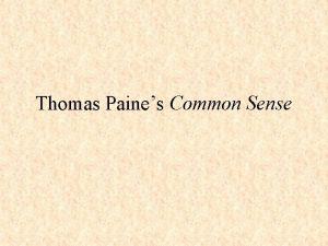 Thomas Paines Common Sense Thomas Paine Biography 1737