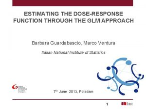 ESTIMATING THE DOSERESPONSE FUNCTION THROUGH THE GLM APPROACH