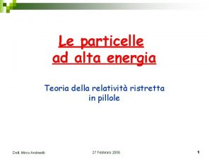 Le particelle ad alta energia Teoria della relativit