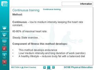 Information Continuous training Method Continuous low to medium