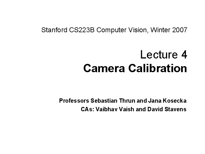 Stanford CS 223 B Computer Vision Winter 2007
