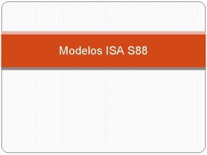 Modelos ISA S 88 Norma ISA S 88
