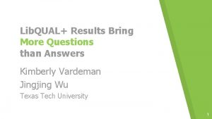 Lib QUAL Results Bring More Questions than Answers