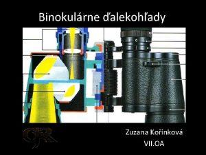 Binokulrne alekohady Zuzana Konkov VII OA alekohad optick