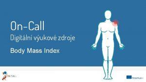 OnCall Digitln vukov zdroje Body Mass Index Co