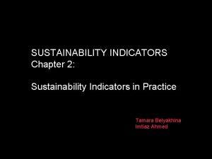 SUSTAINABILITY INDICATORS Chapter 2 Sustainability Indicators in Practice