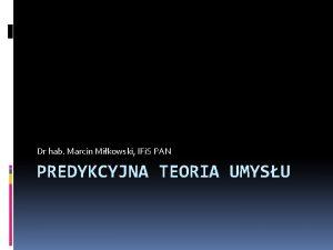 Dr hab Marcin Mikowski IFi S PAN PREDYKCYJNA