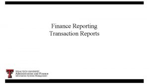 Finance Reporting Transaction Reports 1 Transaction Reports Operating