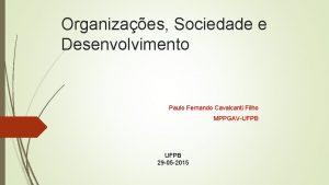 Organizaes Sociedade e Desenvolvimento Paulo Fernando Cavalcanti Filho