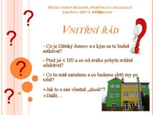 DTSK DOMOV HODONN PSPVKOV ORGANIZACE JAROOVA 22671 695