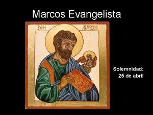 Marcos Evangelista Solemnidad 25 de abril Marcos que