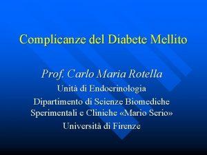 Complicanze del Diabete Mellito Prof Carlo Maria Rotella