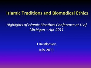 Islamic Traditions and Biomedical Ethics Highlights of Islamic