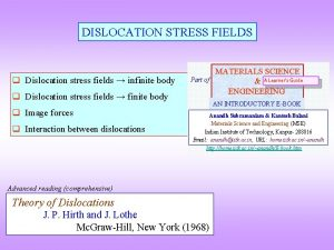 DISLOCATION STRESS FIELDS q Dislocation stress fields infinite