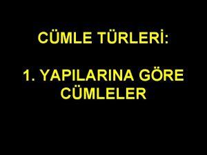 CMLE TRLER 1 YAPILARINA GRE CMLELER CMLE TRLER