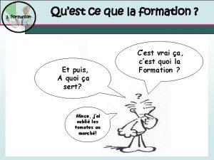 1 Formation Quest ce que la formation Et