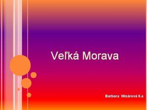 Vek Morava Barbora Misrov 6 a Vek Morava