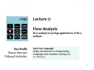 Lecture 17 Flow Analysis flow analysis in prolog