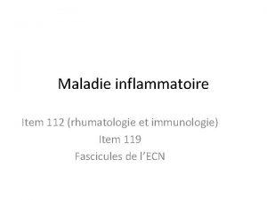 Maladie inflammatoire Item 112 rhumatologie et immunologie Item