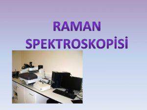 Tarihe 2 Raman Spektroskopisi Bir numunenin monokromatik ndan