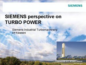 SIEMENS perspective on TURBO POWER Siemens Industrial Turbomachinery