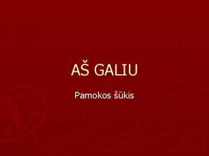 A GALIU Pamokos kis TERPINYS Pamokos tema Naudojantis