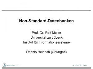 NonStandardDatenbanken Prof Dr Ralf Mller Universitt zu Lbeck