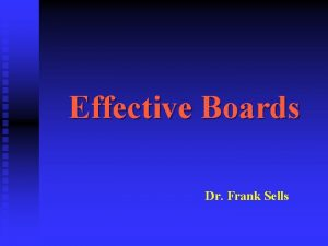 Effective Boards Dr Frank Sells Effective Boards 1