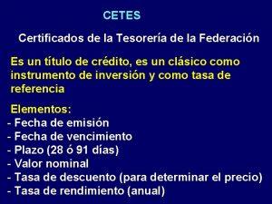 CETES Certificados de la Tesorera de la Federacin