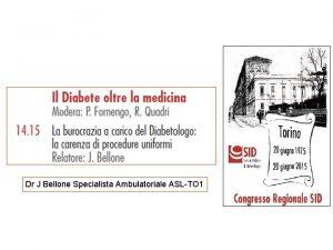 Dr J Bellone Specialista Ambulatoriale ASLTO 1 Una