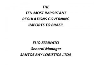THE TEN MOST IMPORTANT REGULATIONS GOVERNING IMPORTS TO