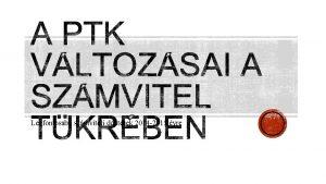 Legfontosabb szmviteli dntsek 2014 2015 vre I Trzstke