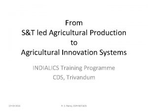 From ST led Agricultural Production to Agricultural Innovation