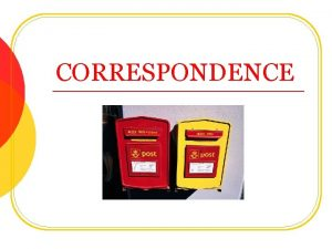 CORRESPONDENCE CORRESPONDENCE This module is to be used