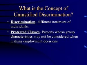 What is the Concept of Unjustified Discrimination Discrimination