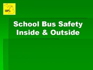 School Bus Safety Inside Outside School Bus Safety